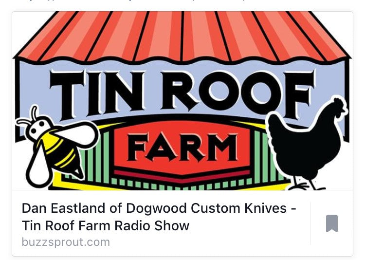 Tin Roof Farm Radio Show - features Dogwood Custom Knives