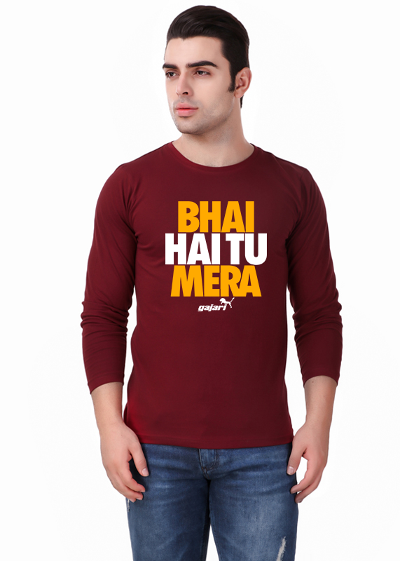 4d82adc6d Bhai Hai Tu Mera Full Sleeve Funny T-Shirt for Men - Gajari.com