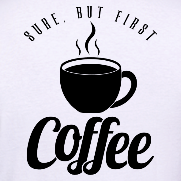Sure-But-First-Coffee-T-Shirt-for-Men