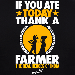 If You Ate Today Thank A Farmer The Real Heroes Of India T-Shirt for Men Online at Gajari the best selling India t-shirt brand printed graphic tee buy now