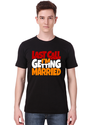 Last-Call-I-M-Getting-Married-T-Shirt-at-Gajari-fv