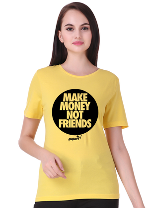 Make-Money-Not-Friends-T-Shirt-for-Girls-Gajari-fv