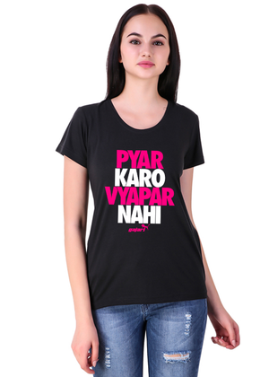 Pyar-Karo-Vyapar-Nahi-Printed-t-shirt-for-Women-Online-shopping-India-at-Gajari-the-best-T-Shirt-Brand-front