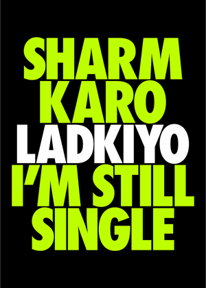 Sharm Karo Ladkiyo I'm Still Single Funny T-Shirt for Men graphic