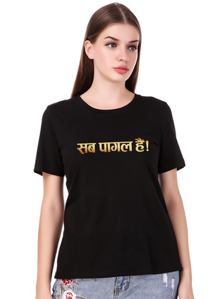 sab-pagal-hai-t-shirt-for-women-fv