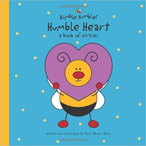 Humble Heart: A Book of Virtues (Humble Bumbles) - Amy Meyer Allen