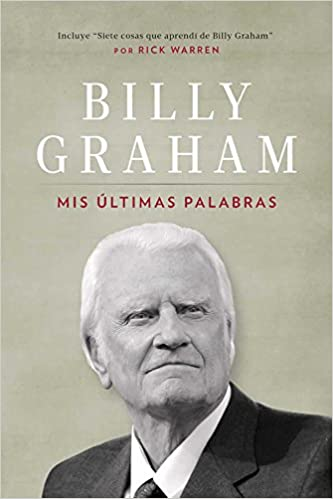 Mis Ultimas Palabras - Billy Graham