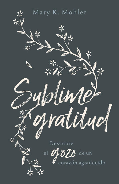 Sublime Gratitud - Mary K. Mohler