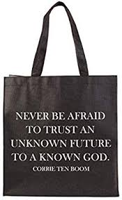 Never be afraid - tote