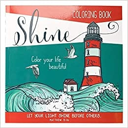 Shine - Color Your Life Beautiful Inspirational Adult Coloring Book