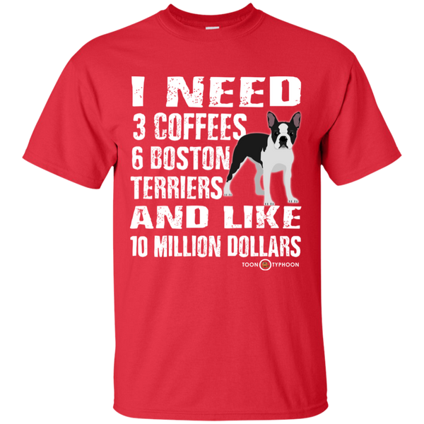 25896be2 ... Custom Dog Inspired Boston Terrier T-Shirt   I Need   Great Gifts ...