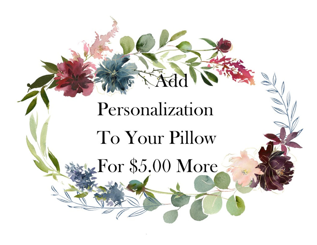 Add personalization to your pillow for 5.00 more - Sweet Meadow Designs