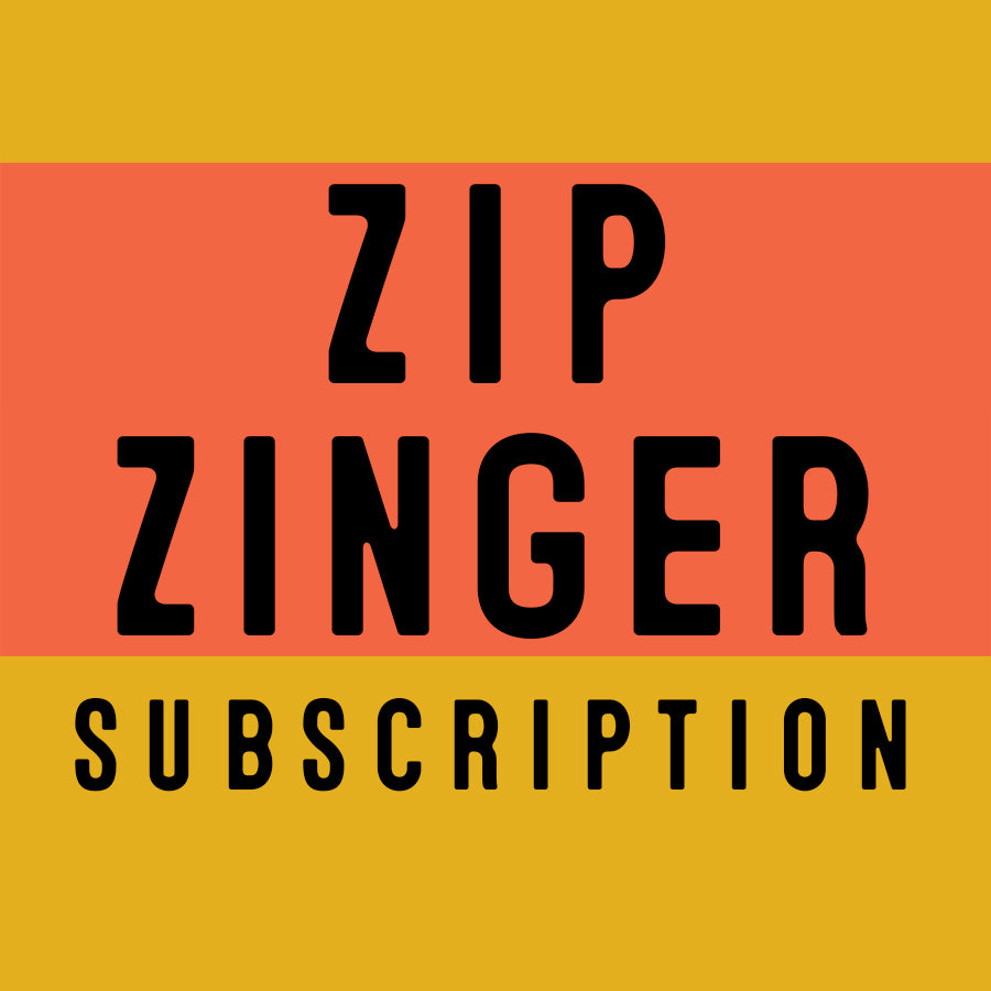 Zip Zinger Subscription