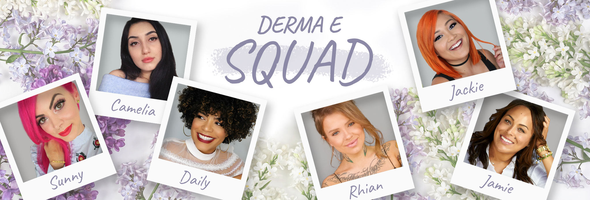 Derma E Squad Girls.