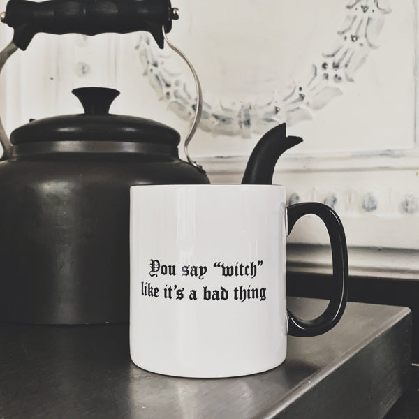 Words Mug - You Say Witch