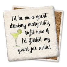 Coaster- Be on a Yacht Drinking Margaritas