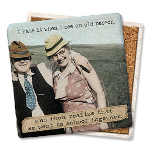 Coaster- I Hate When I See an Old Person