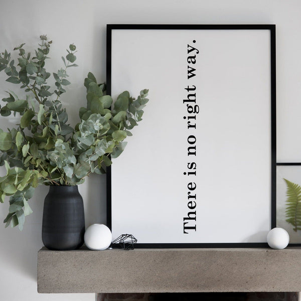 There Is No Right Way print by SOOuK