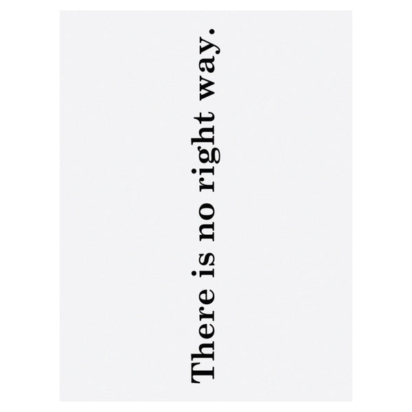 There Is No Right Way print by SOOuK. Buy now from someday designs