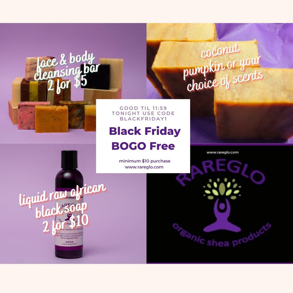 Black Friday Through Cyber Monday....A Deal A Day! | RareGlo Organic Shea Products