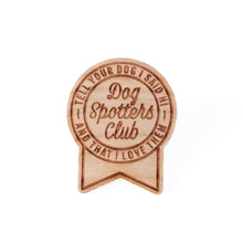 Load image into Gallery viewer, Dog Spotters Club Wood Pin
