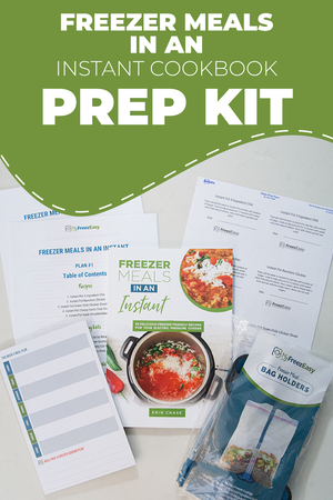 NEW! PREP KIT for Freezer Meals in an Instant Cookbook