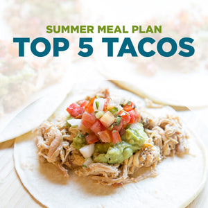 Summer 2021 Meal Plan PDF: TOP 5 TACO RECIPES