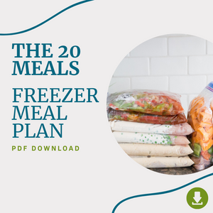 "January 2021 - The ""20 Meals"" Freezer Meal Plan PDF"