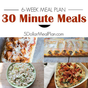 6 week meal plan for 30 minute meals