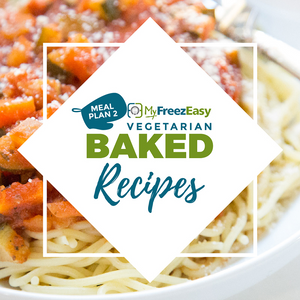 Vegetarian Freezer Meal Plan - Baked Recipes