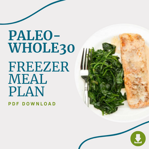 January 2021 - The Paleo/Whole30 Freezer Meal Plan PDF