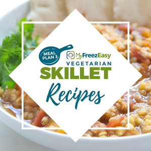 Vegetarian Freezer Meal Plan - Skillet Recipes