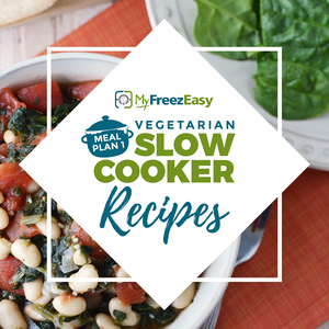 Vegetarian Freezer Meal Plan - Slow Cooker Recipes