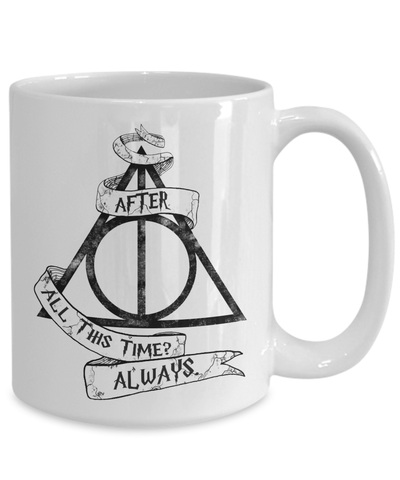 «After All This Time? Always.» Coffee Mug