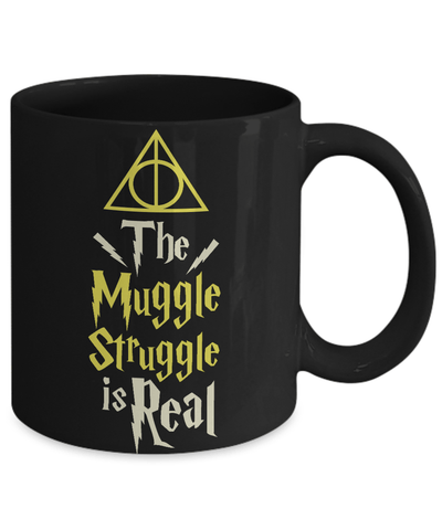 «The Muggle Struggle Is Real» Coffee Mug
