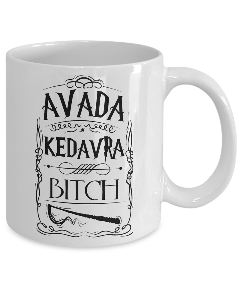 «Avada Kedavra, Bitch» Coffee Mug