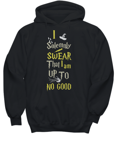 I Solemnly Swear That I am To No Good Hoodie
