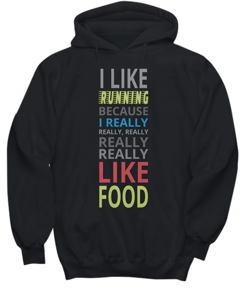 I Like Running Because I Really Like Food Hoodie