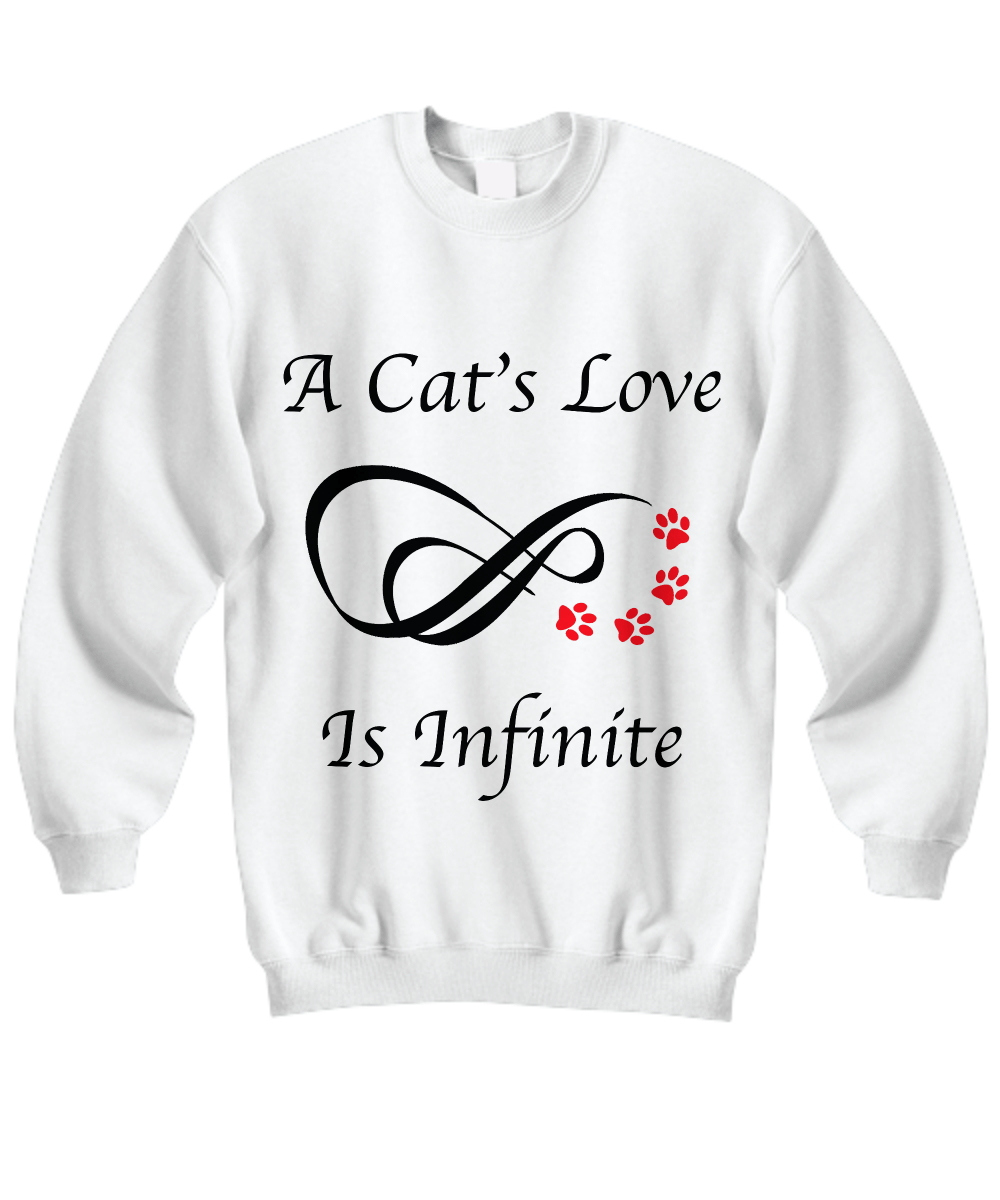 «A Cat's Love Is Infinite» Sweatshirt