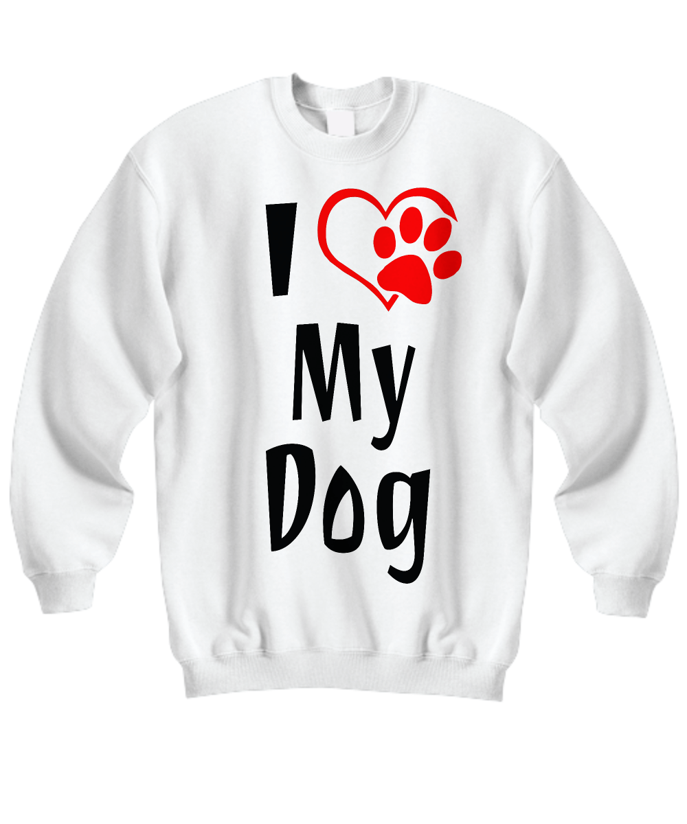 «I Love My Dog» Sweatshirt