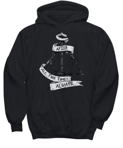 After All This Time? Always. Hoodie