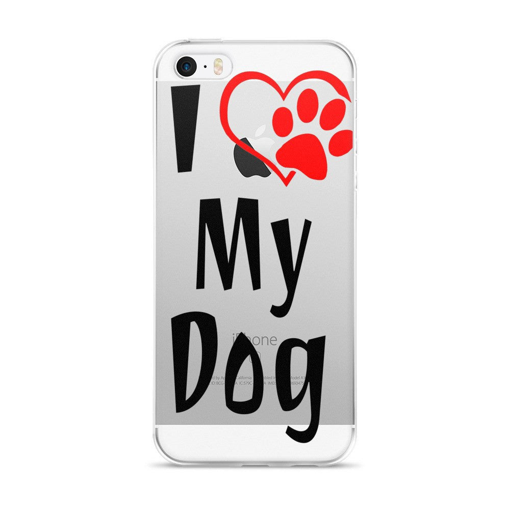 «I Love My Dog» iPhone 5/5s/Se, 6/6s, 6/6s Plus Case