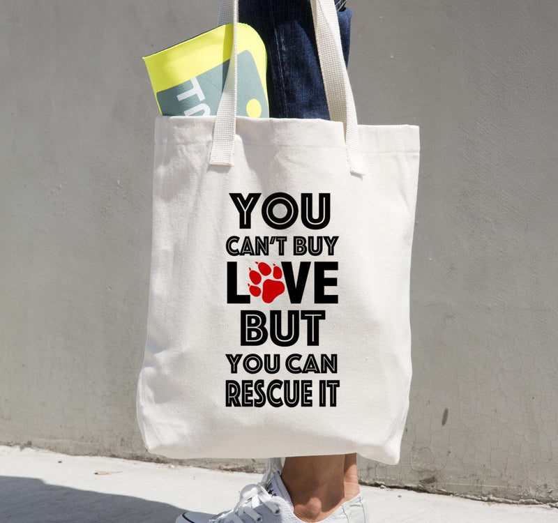 «You Can't Buy Love, But You Can Rescue It» Tote bag