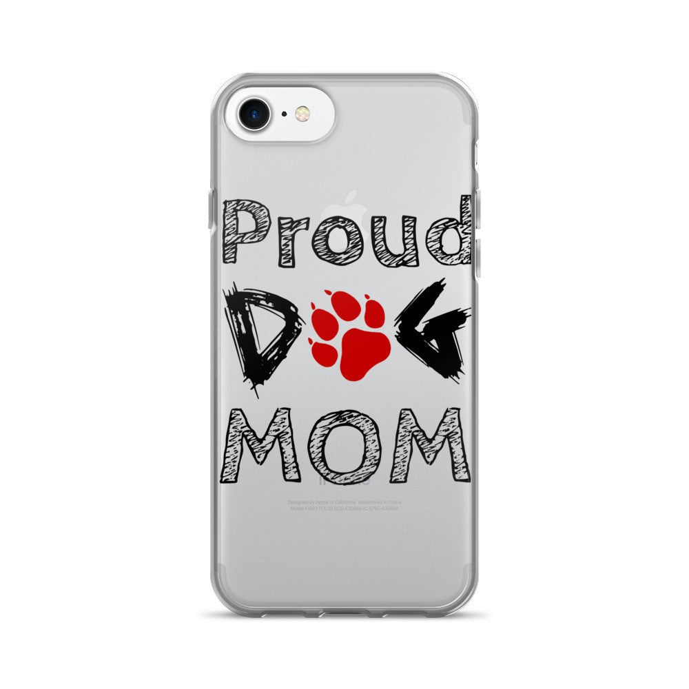«Proud Dog Mom» iPhone 7/7 Plus Case