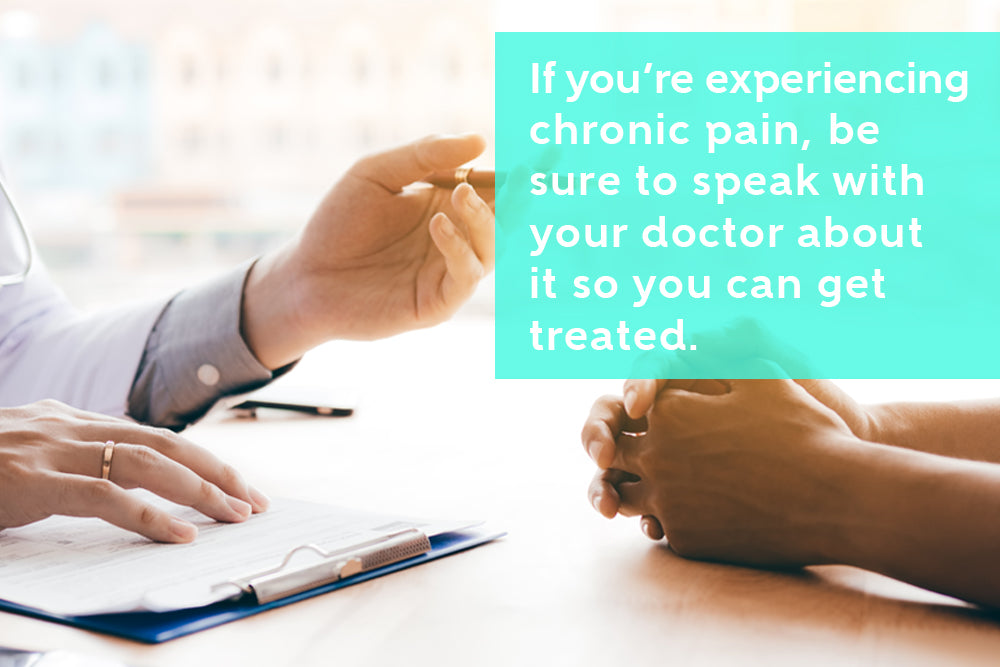 Speak To Your Doctor If You Are Experiencing Chronic Pain