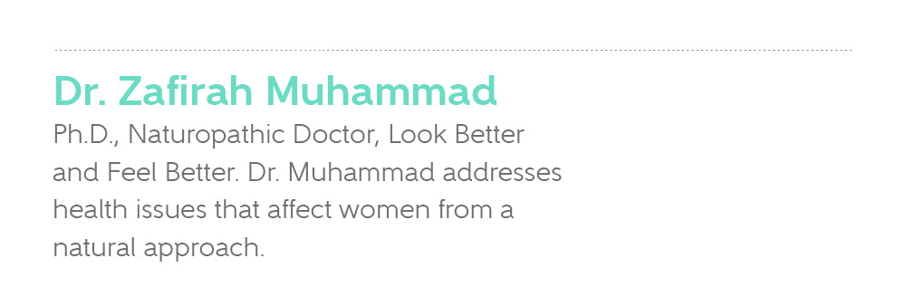Dr. Zafirah Muhammad Ph.D., Naturopathic Doctor, Look Better and Feel Better