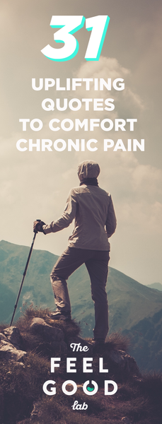 31 Powerful Quotes to Inspire Anyone Living with Chronic Pain
