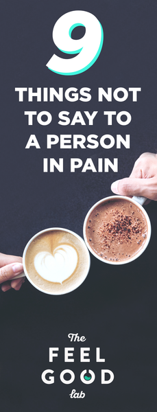 9 Things Never to Say to Someone with Chronic Pain