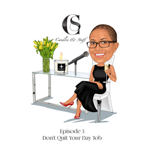Episode 3: Don't Quit Your Day Job