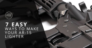 7 Easy Ways To Make Your AR-15 Lighter